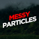 Messy Particles - VideoHive Item for Sale