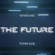 THE FUTURE TYPEFACE - GraphicRiver Item for Sale