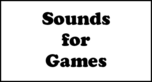 Sounds for Games