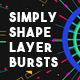Simply Shape Layer Bursts - VideoHive Item for Sale