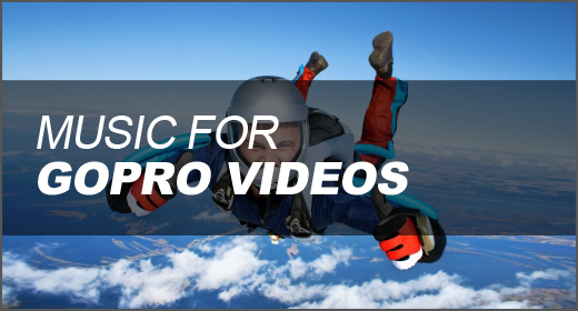 Music for GoPro Videos