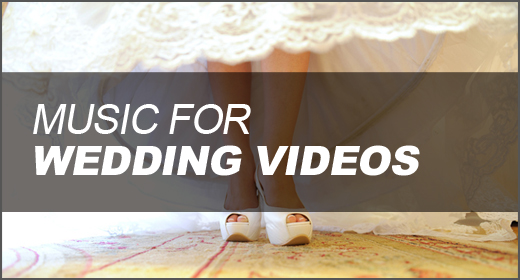 Music for Wedding Videos