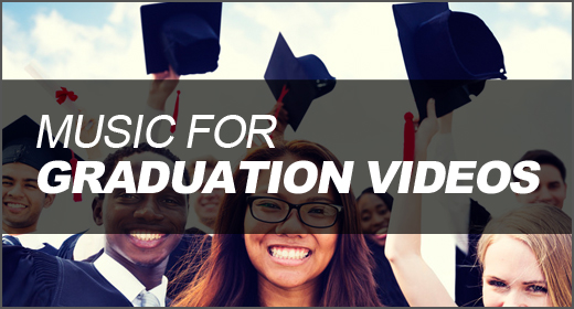 Music for Graduation Videos