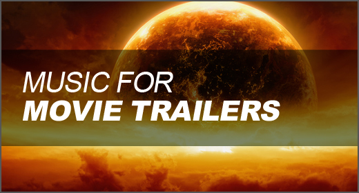 Music for Movie Trailers
