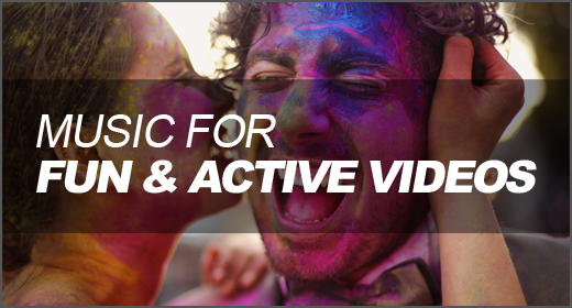 Music for Fun & Active Videos