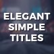 Elegant Simple Titles - VideoHive Item for Sale