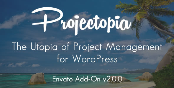 Projectopia WP Project Management - Envato Add-On - CodeCanyon Item for Sale