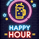 Happy Hour / Neon Flyer - GraphicRiver Item for Sale