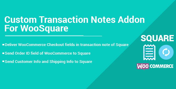 Custom Transaction Notes Addon - For WooSquare - CodeCanyon Item for Sale