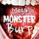 Mega Monster Burp