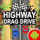 High Way Drag Drive - Game For Kids - Endless Game Play - Android Studio - CodeCanyon Item for Sale