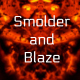 Smolder and Blaze