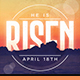 He is Risen Easter Flyer/Poster