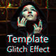 Glitch Effect PSD Template
