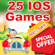 Big Mega Sale - 25 IOS Game - Game For Kids - Ready For Publish