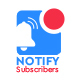 Notify Subscribers