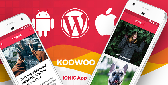 Wordpress Android + iOS App Blog, News IONIC 3 App | Full Application | Koowoo - CodeCanyon Item for Sale