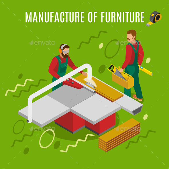 Manufacture of Furniture Isometric Illustration - Industries Business