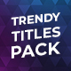 Trendy Titles Pack - VideoHive Item for Sale