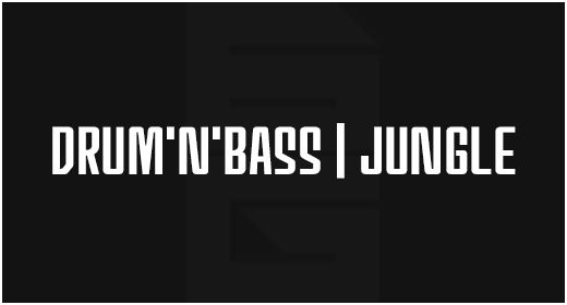 Genre - Drum'n'Bass | Jungle