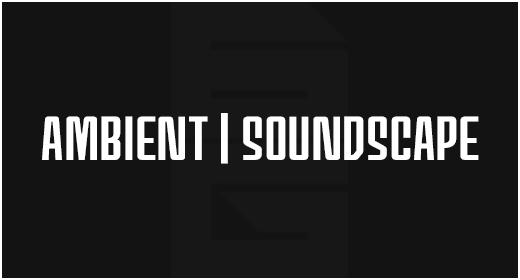 Genre - Ambient | Soundscape