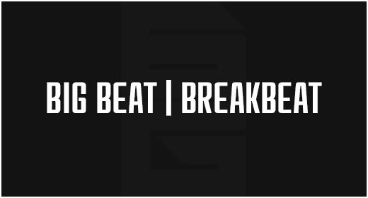 Genre - Big Beat | Breakbeat