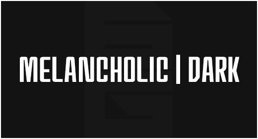 Mood - Melancholic | Dark