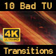 Bad TV 10 Transitions Ultra HD - VideoHive Item for Sale