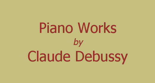 Piano Works by Claude Debussy