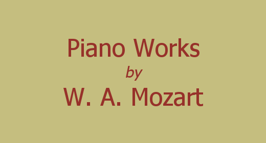 Piano Works by Wolfgang Amadeus Mozart
