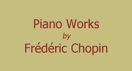 Piano Works by Frédéric Chopin