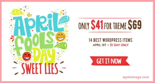 Fools Day or Sweet Lies? 10-40% OFF on BEST WordPress Themes (01 Day ONLY) - Expired!