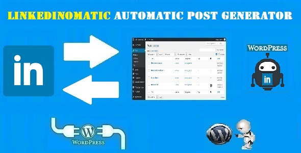 Linkedinomatic Automatic Post Generator and LinkedIn Auto Poster Plugin - CodeCanyon Item for Sale