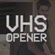 VHS Opener - VideoHive Item for Sale