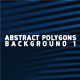 Abstract Polygons Background 1 - VideoHive Item for Sale