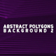 Abstract Polygons Background 2 - VideoHive Item for Sale