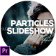 Particles Slideshow - VideoHive Item for Sale