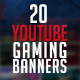 Gaming Bundle - 20 YouTube Gaming Banners - GraphicRiver Item for Sale