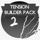 Tension Builder Pack 2