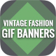 Animated GIF Banner Ads - Vintage Fashion Ads