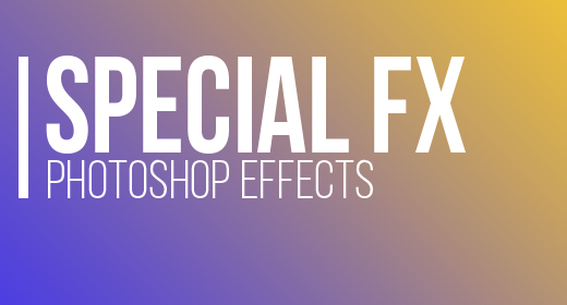 SPECIAL FX PHOTOSHOP EFFECTS