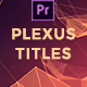Plexus Titles Mogrt - VideoHive Item for Sale