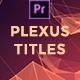 Plexus Titles Mogrt - VideoHive Item for Sale