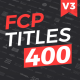 FCP Titles 400 - VideoHive Item for Sale