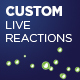 Custom Live Reactions - VideoHive Item for Sale