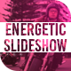 Energetic Slideshow - VideoHive Item for Sale