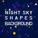 Night Sky Shapes Background - VideoHive Item for Sale