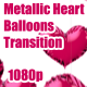 Metallic Heart Balloons Transition - VideoHive Item for Sale