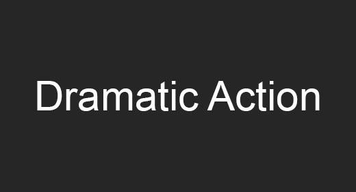 Dramatic Action Adventure