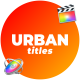 Urban Titles | FCPX & Apple Motion - VideoHive Item for Sale